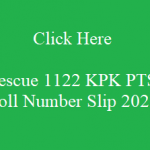 Rescue 1122 KPK PTS Roll Number Slip Latest Phase Vi Jobs